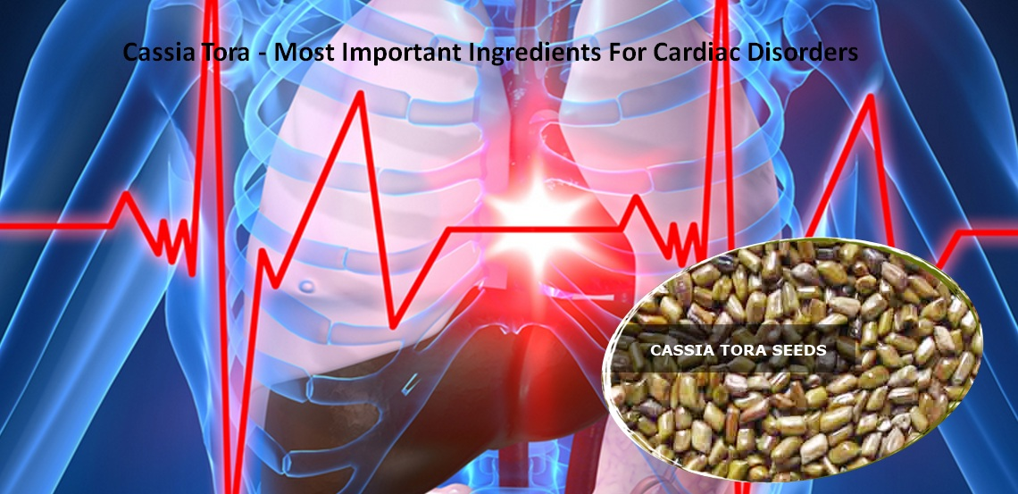 Cassia Tora - most important ingredients for Cardiac Disorders